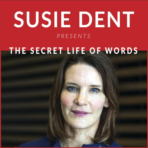 Susie Dent presents The Secret Life of Words